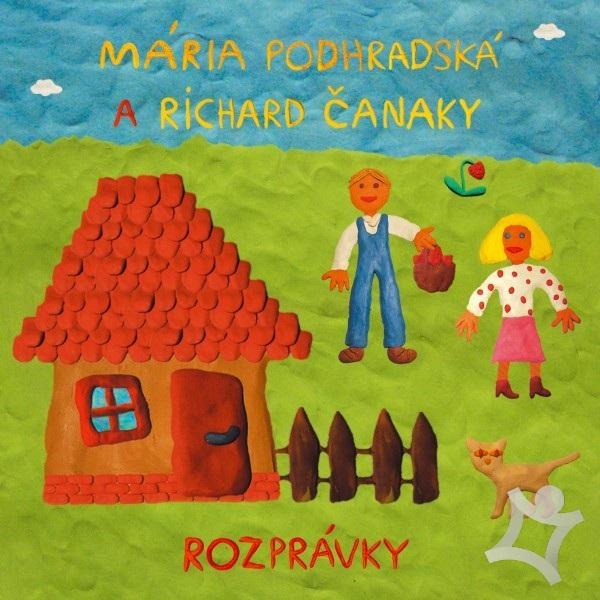 Mária Podhradská a Richard Čanaky - CD ROZPRAVKY 1