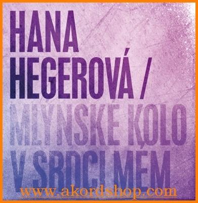 Hana Hegerová - CD MLYNSKE KOLO V SRDCI MEM