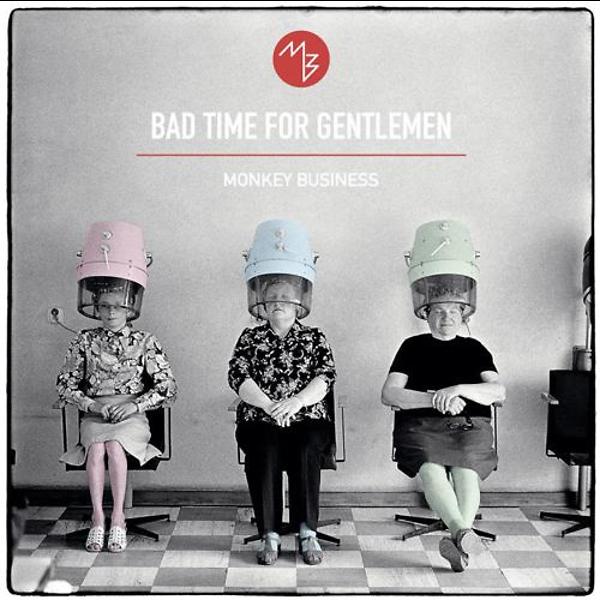 MONKEY BUSINESS - Vinyl BAD TIME FOR GENTLEMEN