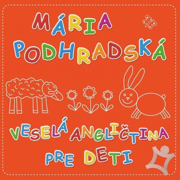 Mária Podhradská a Richard Čanaky - CD VESELÁ ANGLIČTINA 1 PRE DETI