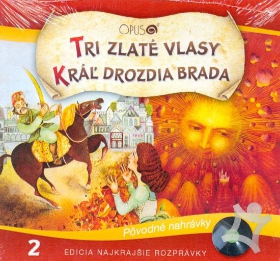 Najkrajšie rozprávky - CD TRI ZLATÉ VLASY / KRÁĽ DROZDIA BRADA