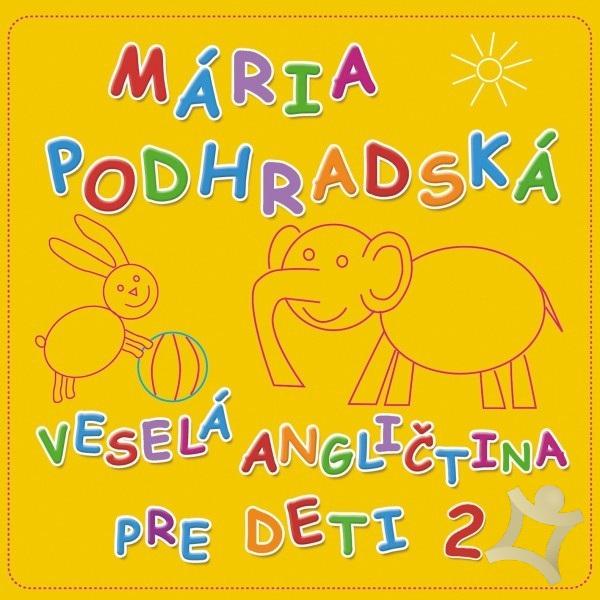 Mária Podhradská a Richard Čanaky - CD VESELÁ ANGLIČTINA 2 PRE DETI
