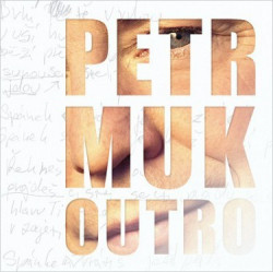 Petr Muk - CD OUTRO