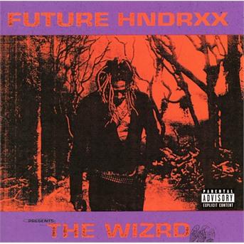 Future - CD Future Hndrxx Presents: the Wizrd