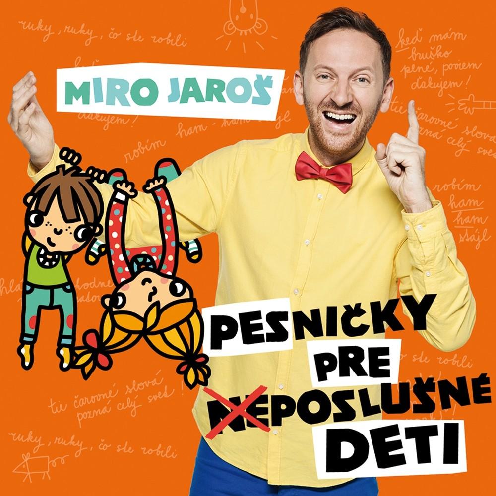 Miro Jaroš - CD Pesničky pre (ne)poslušné deti