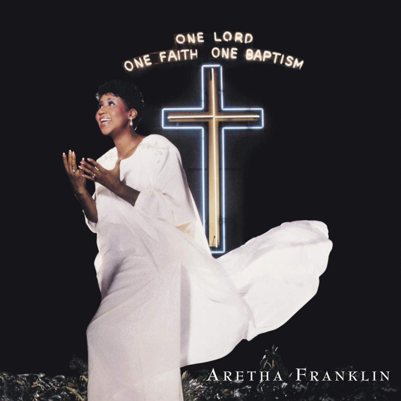 Aretha Franklin - CD One Lord, One Faith, One Baptism