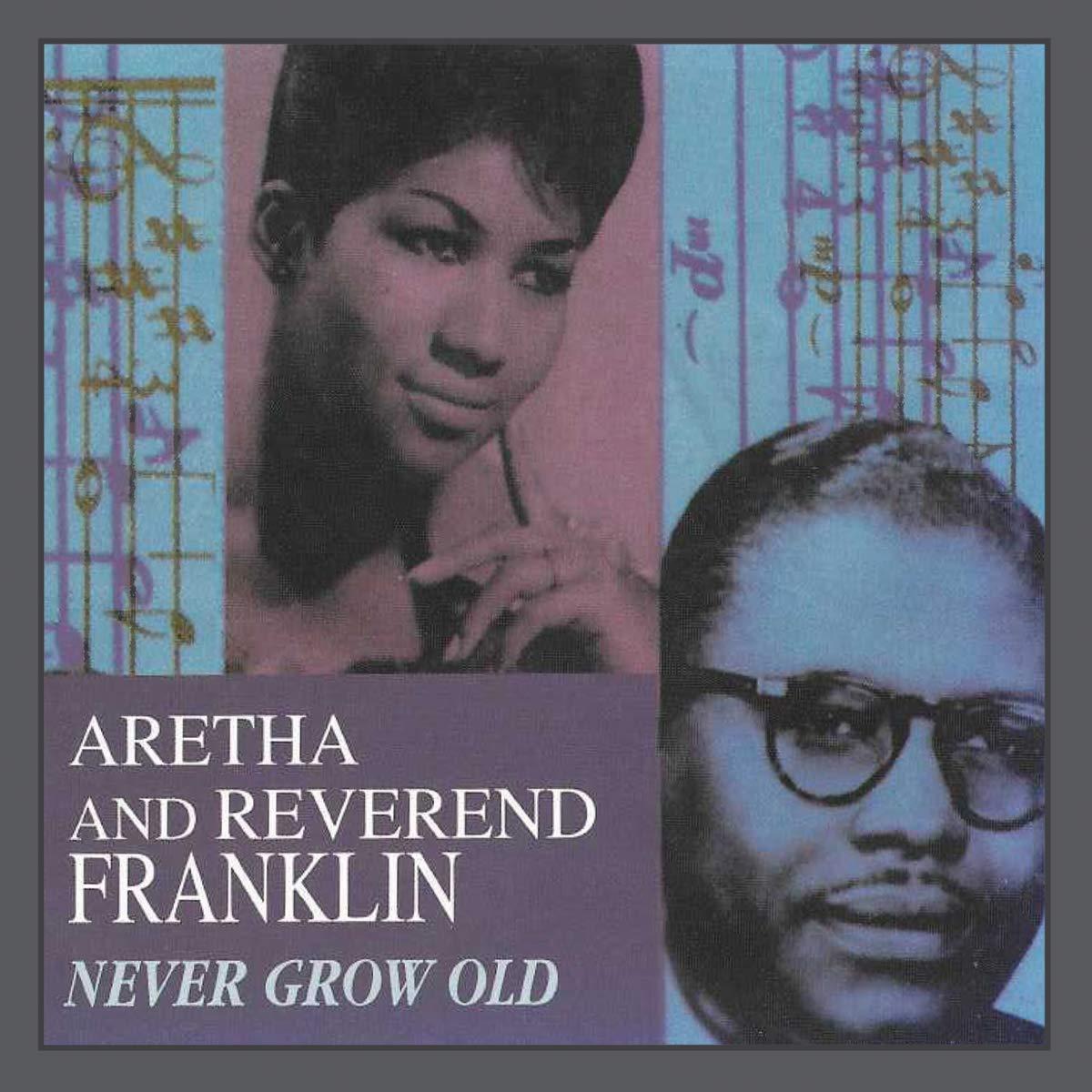 Aretha Franklin - CD & Revere Franklin - Never Grow Old