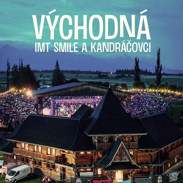 I.M.T. SMILE a Kandráčovci - Východná