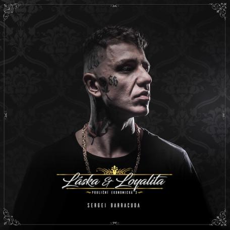 Sergei Barracuda - Láska & Loyalita
