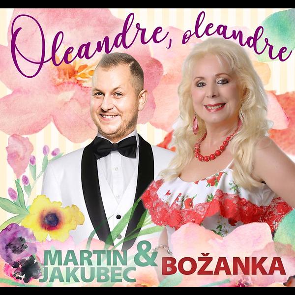 Jakubec Martin & Božanka - Oleandre, Oleandre