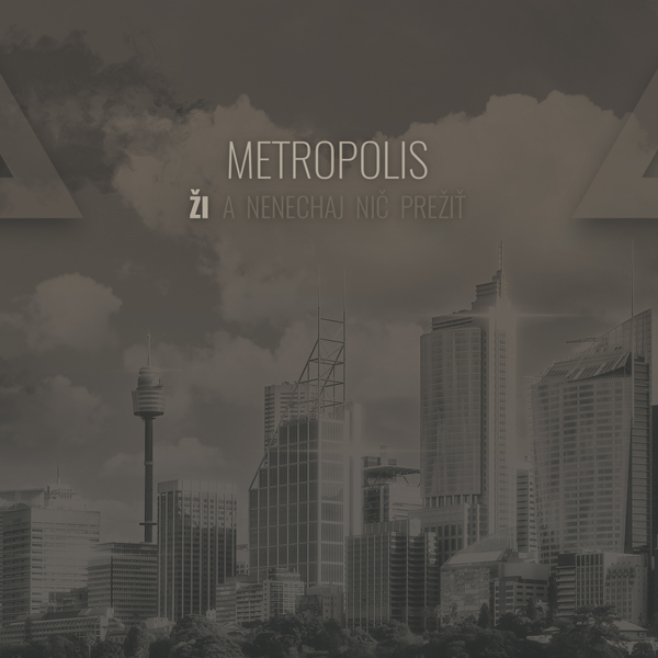 Metropolis - Ži a nenechaj nič prežiť