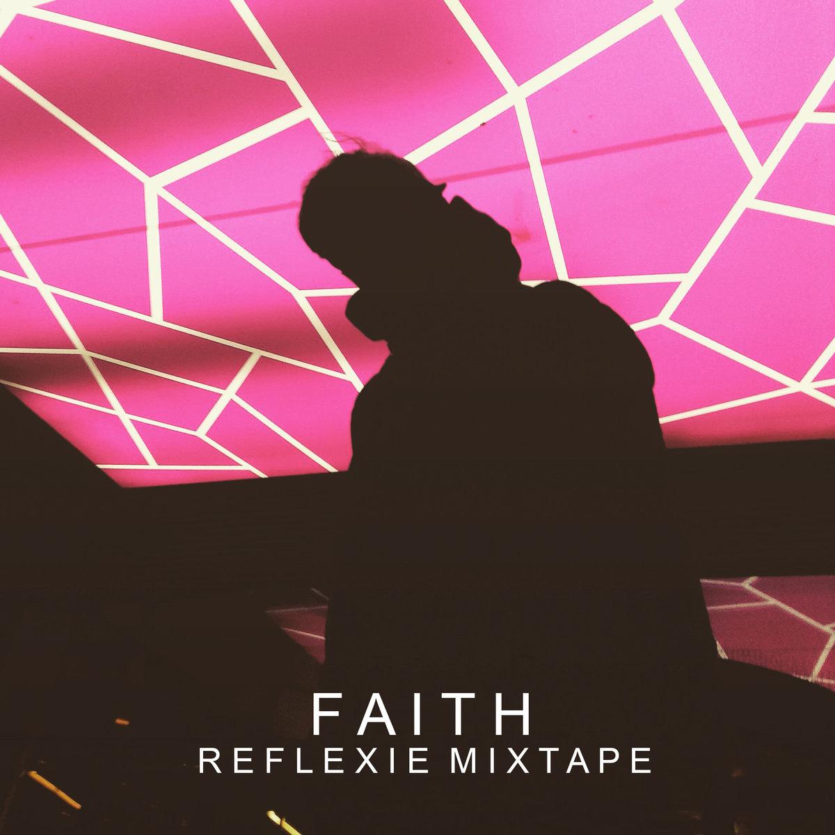 Faith - Reflexie