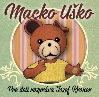 Detské - CD Macko Uško pre deti rozpráva Jozef Króner