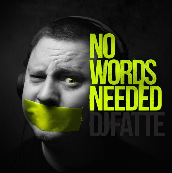 DJ Fatte - Vinyl No Words Needed