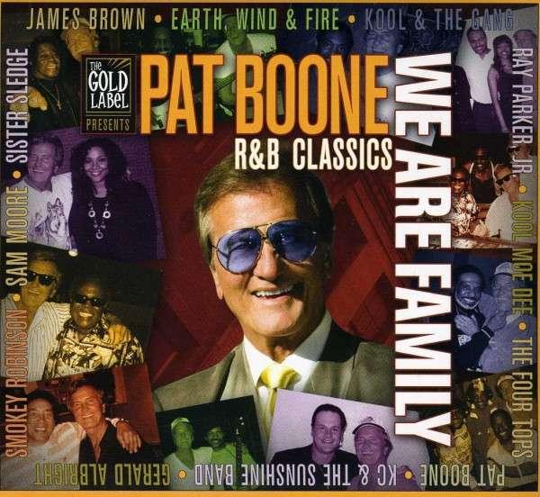 CD BOONE, PAT - WE ARE FAMILY: R&B CLASSICS