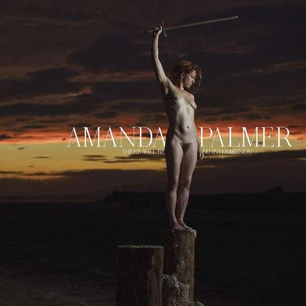 CD PALMER, AMANDA - THERE WILL BE NO INTERMISSION