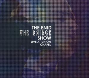 CD ENID - BRIDGE SHOW, LIVE AT UNION CHAPEL