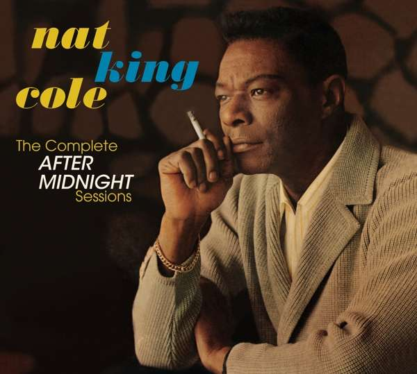 CD COLE, NAT KING -TRIO- - COMPLETE AFTER MIDNIGHT SESSIONS