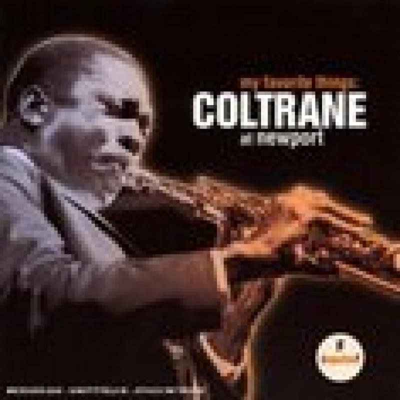 CD COLTRANE JOHN - MY FAVORITE THINGS:COLTRANE AT NEWPORT
