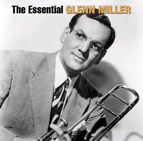 CD MILLER, GLENN - The Essential Glenn Miller