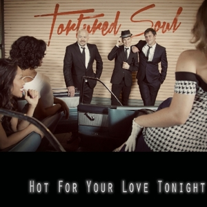 CD TORTURED SOUL - HOT FOR YOUR LOVE TONIGHT