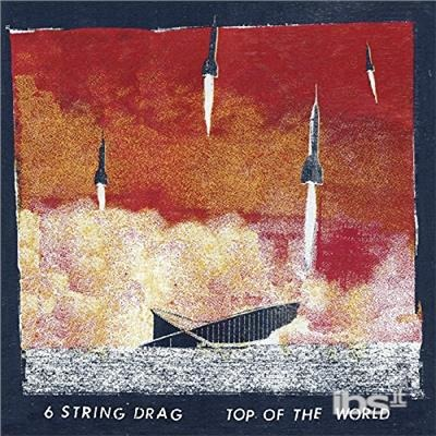 CD SIX STRING DRAG - TOP OF THE WORLD