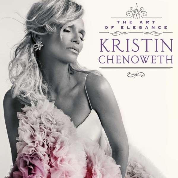 CD CHENOWETH KRISTIN - THE ART OF ELEGANCE