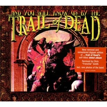 CD AND YOU WILL KNOW US BY T - AND YOU WILL KNOW US BY THE TRAIL OF DEAD