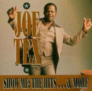 CD TEX, JOE - SHOW ME: THE HITS & MORE