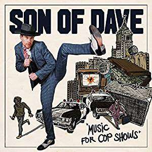 CD SON OF DAVE - MUSIC FOR COP SHOWS