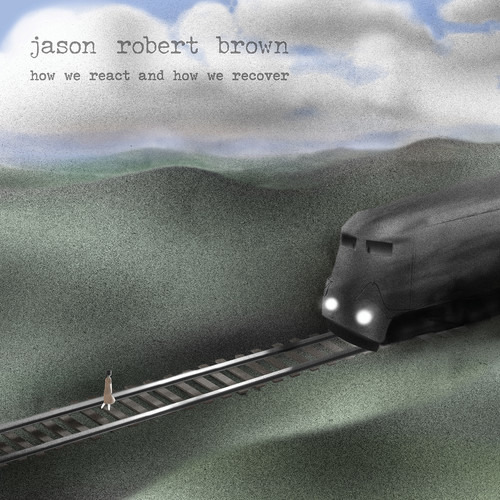 CD BROWN, JASON ROBERT - HOW WE REACT AND HOW WE RECOVER