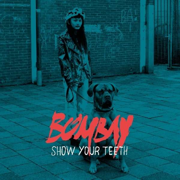 Bombay - CD Show Your Teeth