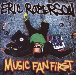 CD ROBERSON, ERIC - MUSIC FAN FIRST
