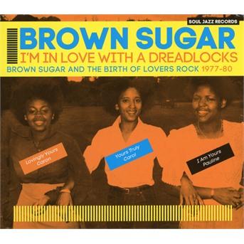CD BROWN SUGAR - I'M IN LOVE WITH A DREADLOCKS