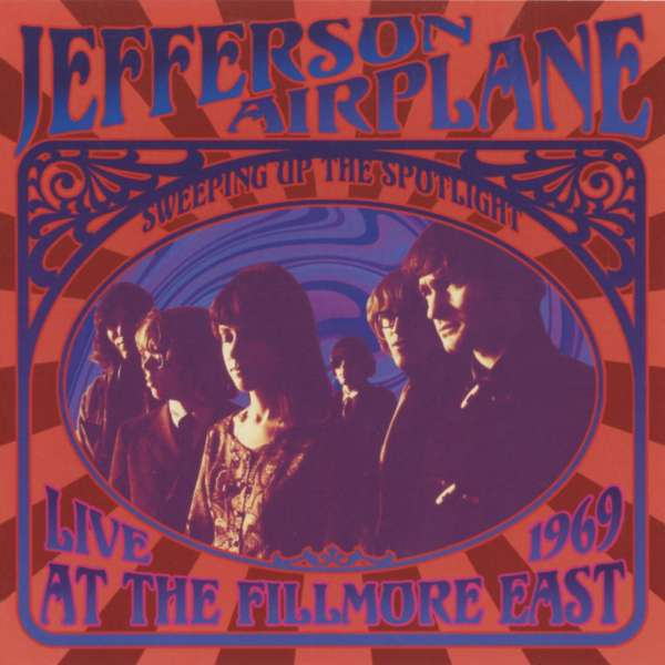 Jefferson Airplane - CD SWEEPING UP THE SPOTLIGHT - LIVE AT THE FILLMORE EAST
