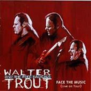 CD TROUT, WALTER -BAND- - FACE THE MUSIC