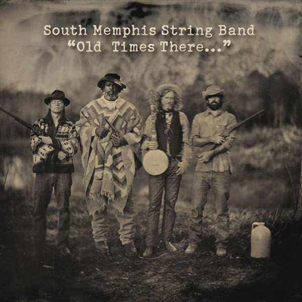 CD SOUTH MEMPHIS STRING BAND - OLD TIMES THERE