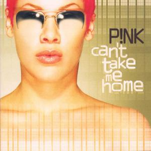 Pink - CD Can't Take Me Home