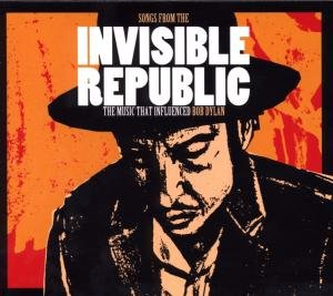 CD DYLAN, BOB.=V/A= - SONGS FROM THE INVISIBLE REPUBLIC