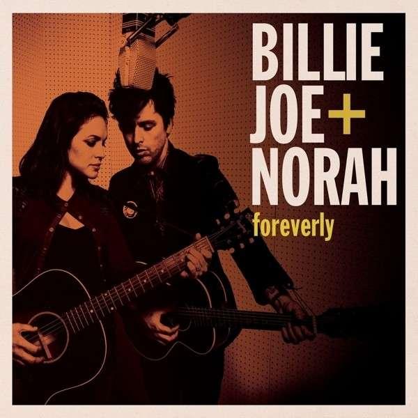CD ARMSTRONG, BILLIE JOE & NORAH JONES - FOREVERLY