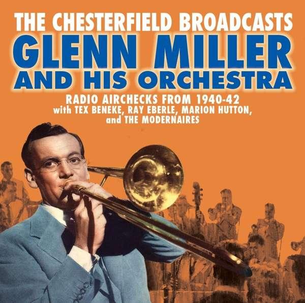 CD MILLER, GLENN - CHESTERFIELD, AIRCHECKS FROM 1940-42