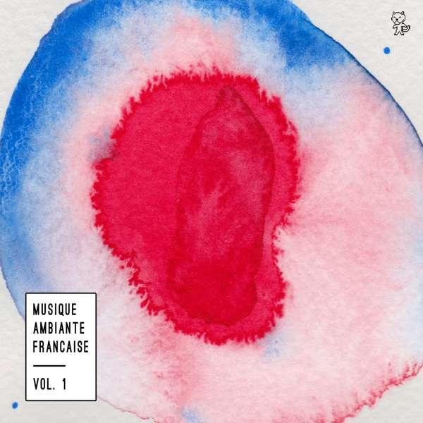 CD V/A - MUSIQUE AMBIANTE FRANCAISE VOL. 1