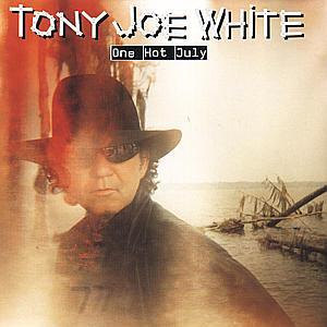 CD WHITE, TONY JOE - ONE HOT JULY
