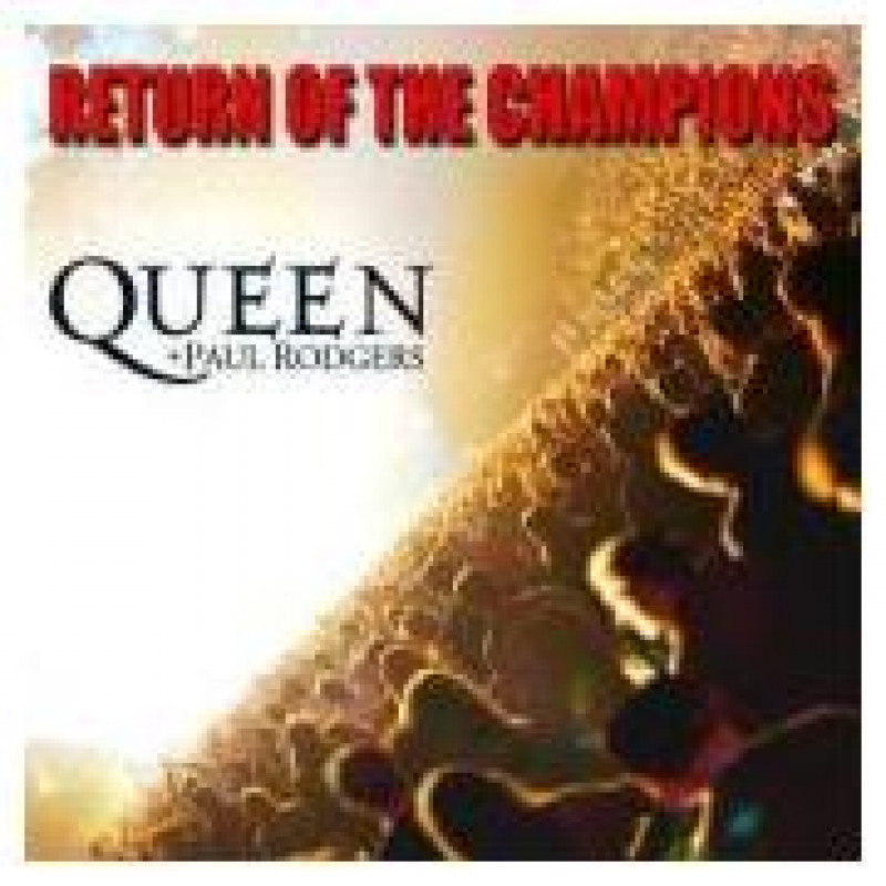 CD QUEEN/PAUL RODGERS - RETURN OF THE CHAMPIONS