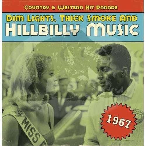 CD V/A - DIM LIGHTS, THICK SMOKE AND HILLBILLY MUSIC 1967