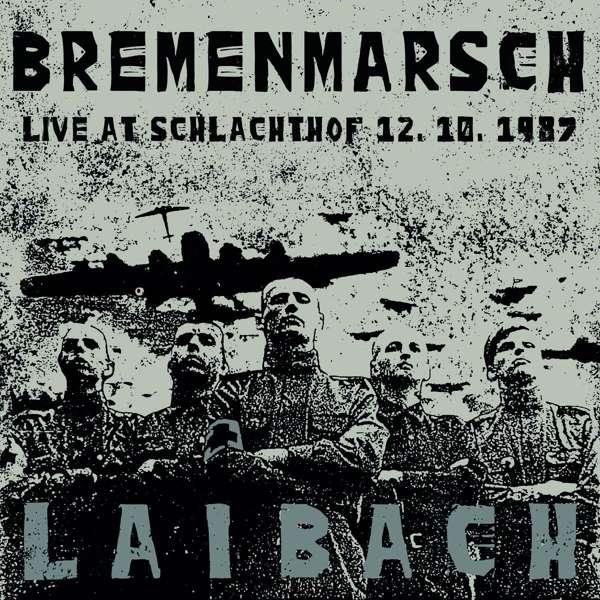 CD LAIBACH - BREMENMARSCH - LIVE AT SCHLACHTHOF