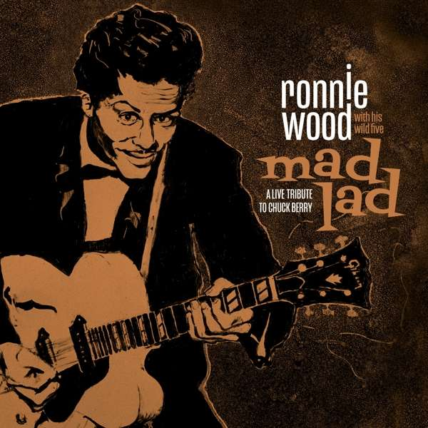CD RONNIE WOOD WITH HIS WILD FIVE - MAD LAD: A LIVE TRIBUTE TO CHUCK BERRY