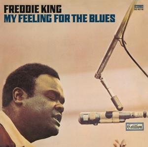 CD KING, FREDDIE - MY FEELING FOR THE BLUES