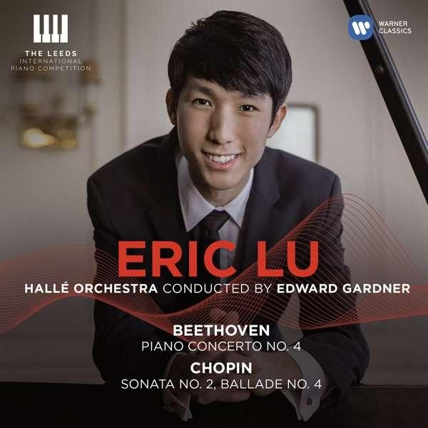 CD LU, ERIC - BEETHOVEN: PIANO CONCERTO NO.4 CHOPIN: PIANO SONATA NO.2
