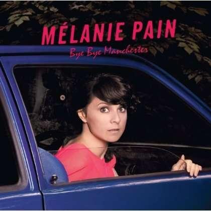 CD PAIN, MELANIE - BYE BYE MANCHESTER